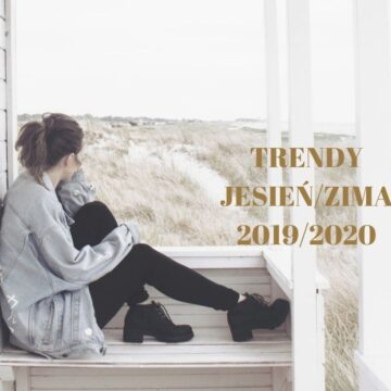TRENDY JESIEŃ/ZIMA 2019/2020