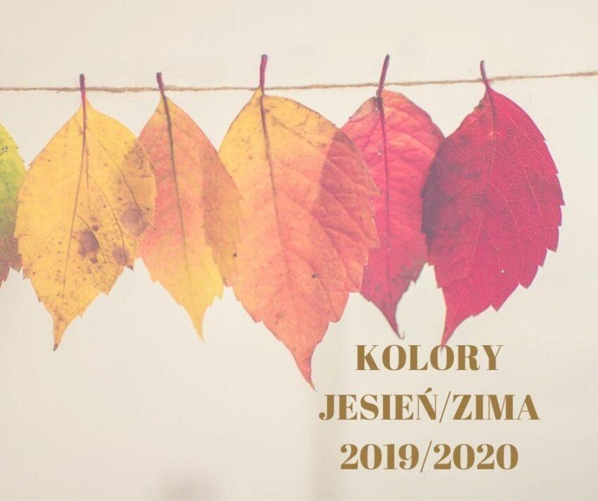 KOLORY JESIEŃ/ZIMA 2019/2020